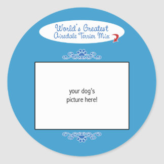 Custom Photo! Worlds Greatest Airedale Terrier Mix Classic Round Sticker