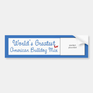 Custom Photo! Worlds Greatest American Bulldog Mix Car Bumper Sticker