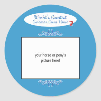 Custom Photo! Worlds Greatest American Creme Horse Classic Round Sticker