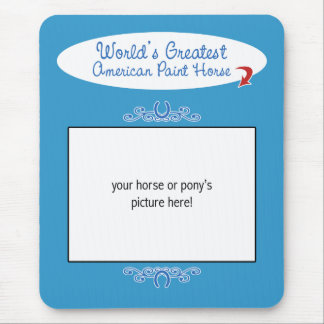 Custom Photo! Worlds Greatest American Paint Horse Mouse Pad