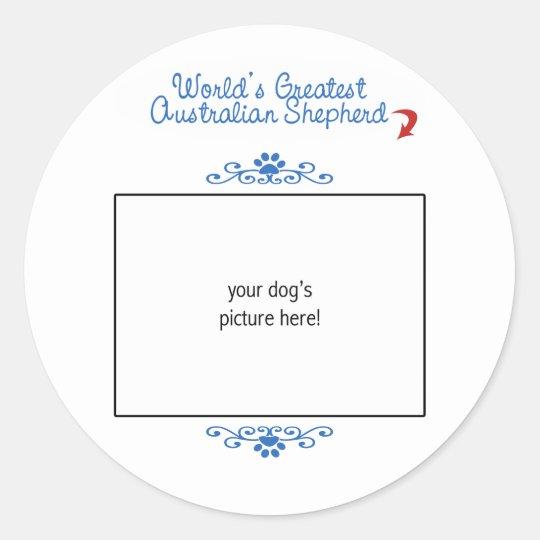 Custom Photo! Worlds Greatest Australian Shepherd Classic Round Sticker