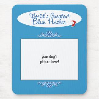 Custom Photo! Worlds Greatest Blue Heeler Mouse Pad
