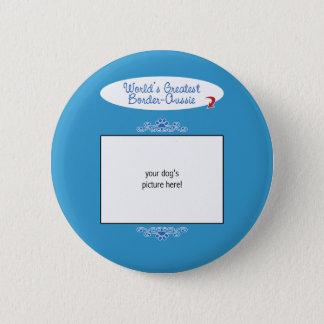 Custom Photo! Worlds Greatest Border-Aussie Pinback Button
