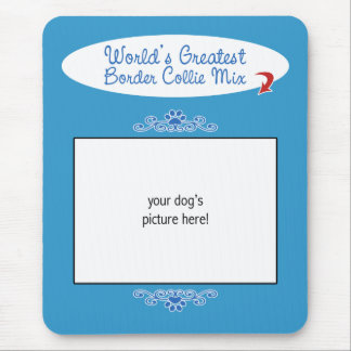 Custom Photo! Worlds Greatest Border Collie Mix Mouse Pad