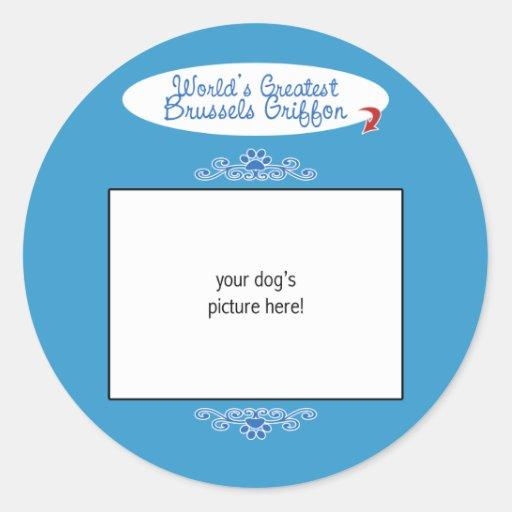 Custom Photo! Worlds Greatest Brussels Griffon Classic Round Sticker