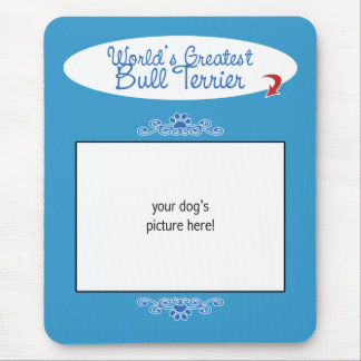 Custom Photo! Worlds Greatest Bull Terrier Mouse Pad