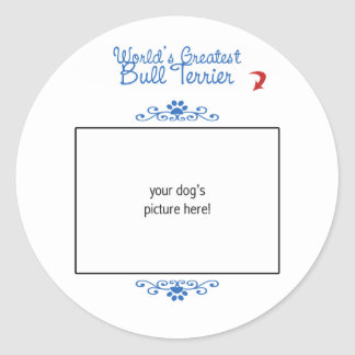 Custom Photo! Worlds Greatest Bull Terrier Round Sticker