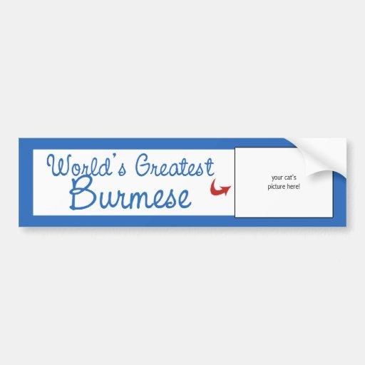 Custom Photo! Worlds Greatest Burmese Bumper Sticker