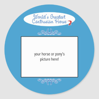 Custom Photo! Worlds Greatest Carthusian Horse Classic Round Sticker