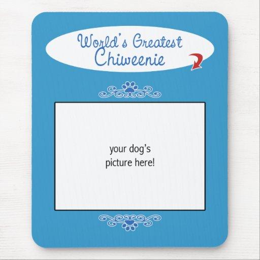 Custom Photo! Worlds Greatest Chiweenie Mouse Pad