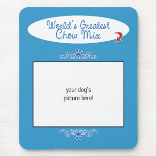 Custom Photo! Worlds Greatest Chow Mix Mouse Pad