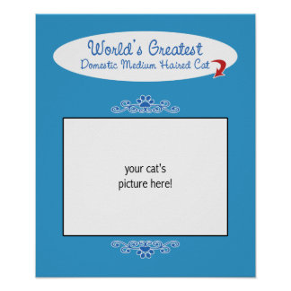 Custom Photo! Worlds Greatest Domestic Medium Hair Posters