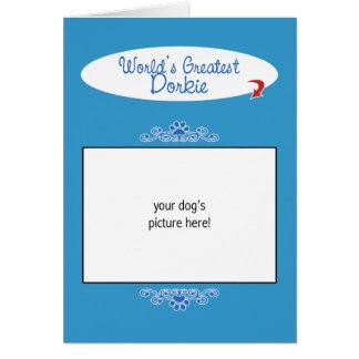 Custom Photo! Worlds Greatest Dorkie Card