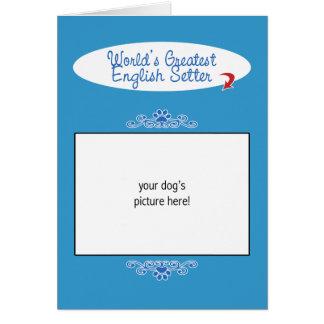 Custom Photo! Worlds Greatest English Setter Card