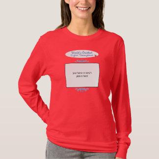 Custom Photo! Worlds Greatest English Thoroughbred T-Shirt