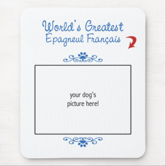 Custom Photo! Worlds Greatest Épagneul Français Mouse Pad