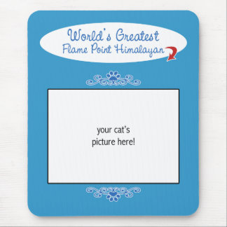 Custom Photo Worlds Greatest Flame Point Himalayan Mouse Pad
