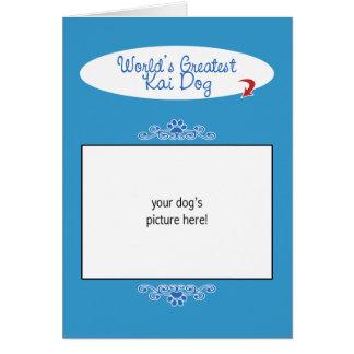 Custom Photo Worlds Greatest Kai Dog Greeting Cards
