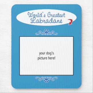 Custom Photo! Worlds Greatest Labradane Mouse Pad