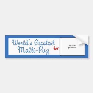 Custom Photo! Worlds Greatest Malti-Pug Bumper Stickers