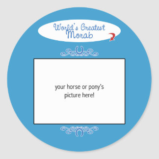 Custom Photo! Worlds Greatest Morab Classic Round Sticker