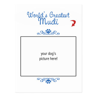 Custom Photo! Worlds Greatest Mudi Postcard