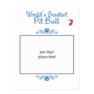 Custom Photo! Worlds Greatest Pit Bull Postcard