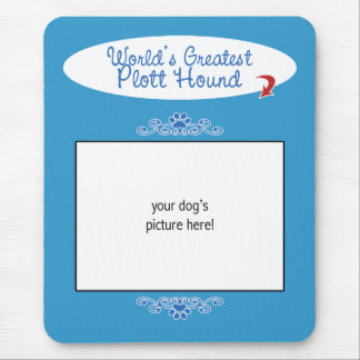 Custom Photo! Worlds Greatest Plott Hound Mouse Pad
