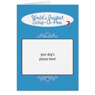Custom Photo! Worlds Greatest Schip-A-Pom Card