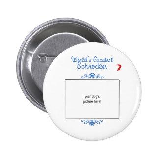 Custom Photo! Worlds Greatest Schnocker 2 Inch Round Button