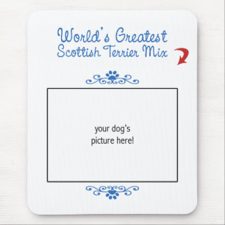 Custom Photo! Worlds Greatest Scottish Terrier Mix Mouse Pad
