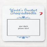 Custom Photo! Worlds Greatest Sheepadoodle Mouse Pads