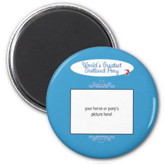 Custom Photo! Worlds Greatest Shetland Pony 2 Inch Round Magnet