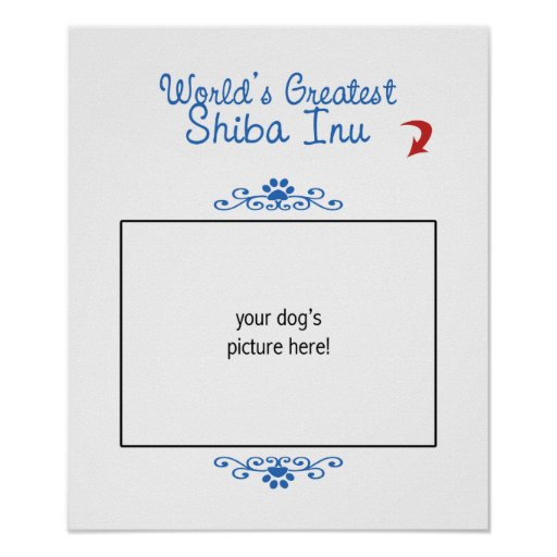 Custom Photo! Worlds Greatest Shiba Inu Poster