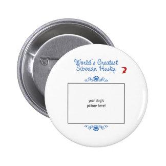 Custom Photo! Worlds Greatest Siberian Husky Pinback Button