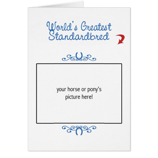 Custom Photo! Worlds Greatest Standardbred Card