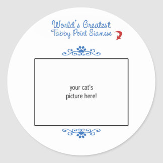 Custom Photo! Worlds Greatest Tabby Point Siamese Classic Round Sticker