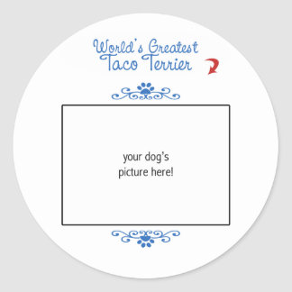 Custom Photo! Worlds Greatest Taco Terrier Classic Round Sticker