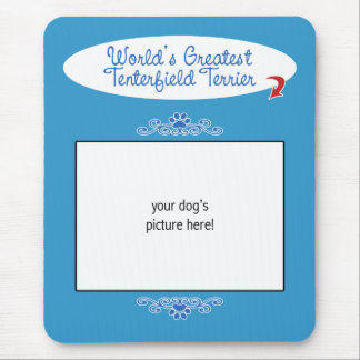 Custom Photo! Worlds Greatest Tenterfield Terrier Mouse Pad