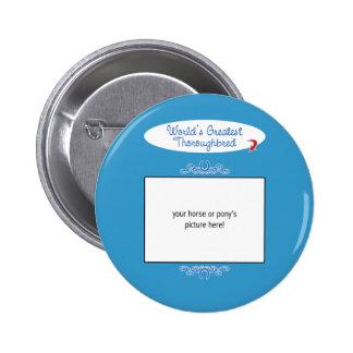 Custom Photo Worlds Greatest Thoroughbred Pinback Button