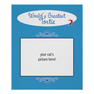 Custom Photo! Worlds Greatest Tortie Poster