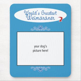 Custom Photo! Worlds Greatest Weimaraner Mouse Pad