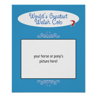Custom Photo! Worlds Greatest Welsh Cob Poster