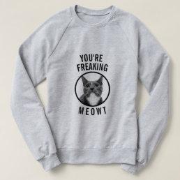 Custom Photo You're Freaking Meowt Funny Cat Shirt