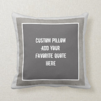 custom pillow add your own quote gray and white