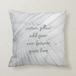 custom pillow add your own quote gray design