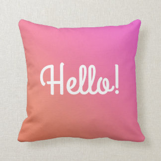 Custom Pink Ombre Hello Goodbye Throw Pillow