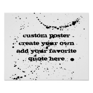 custom poster add your own quote black and white