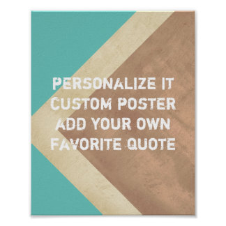 custom poster add your own quote teal and sepia