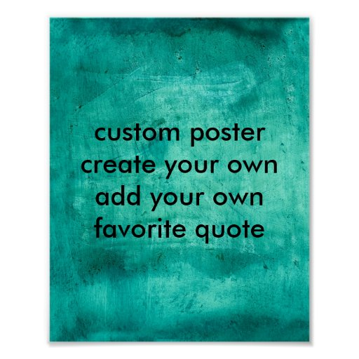 Custom Poster Create Your Own 8 X 10 Teal Blue  Zazzle. Halloween Costume Contest Flyer. Fort Benning Graduation 2017. Psychotherapy Treatment Plan Template. Microsoft Office Access Template. Free Tenant Application Form Template. 8th Grade Graduation Party Ideas. Little League Baseball Lineup Template. Amazing Race Logo